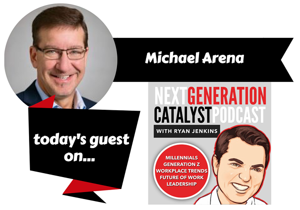 Become an Agile Organization and Positively Disrupt the Way We Work with Michael Arena