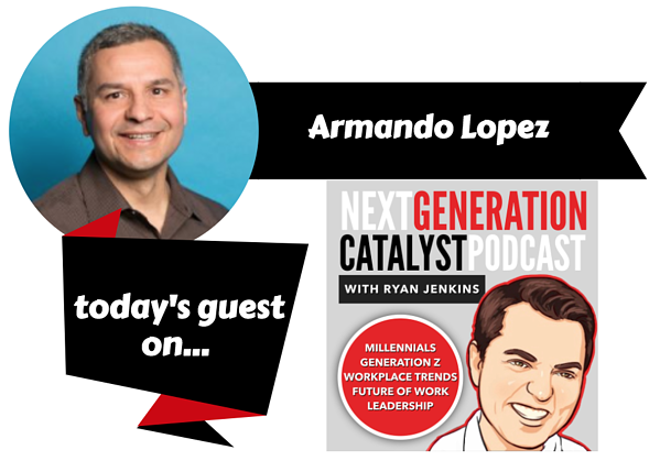 Creating Company Culture that Attracts and Engages Emerging Talent with Armando Lopez