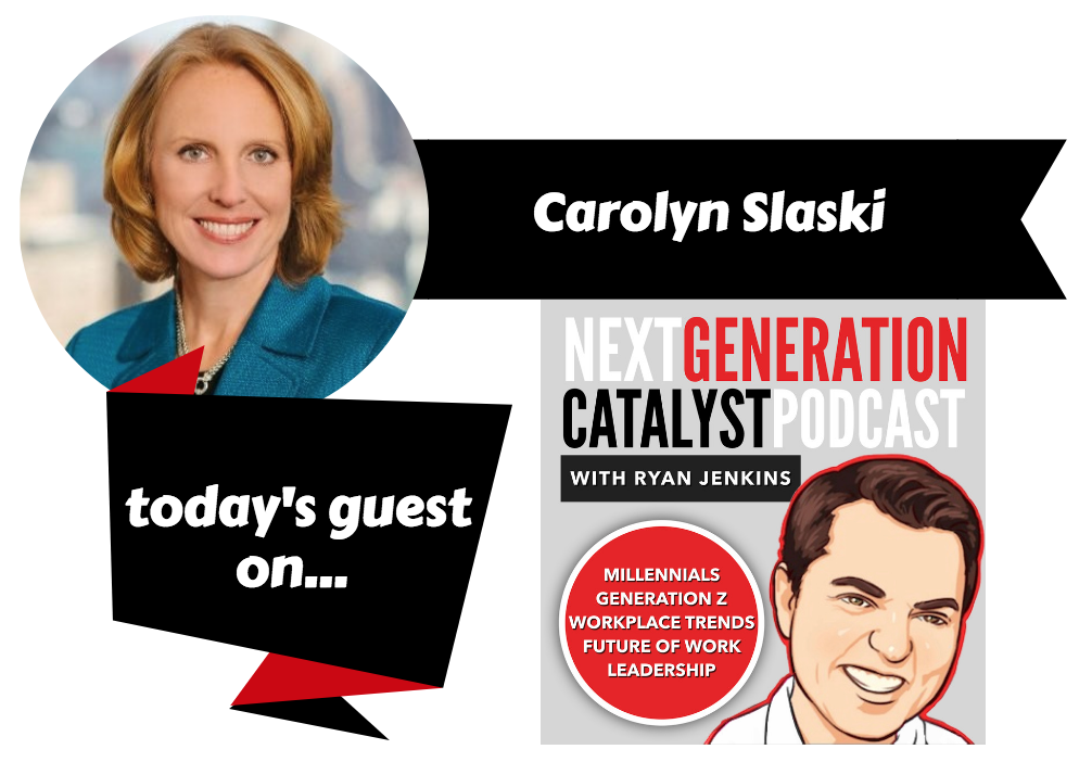 How to Attract, Empower, and Inspire Next Generation Talent with Carolyn Slaski