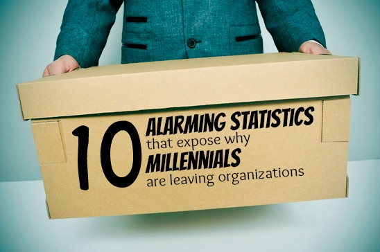 10 Alarming Statistics That Expose Why Millennials Leave Organizations