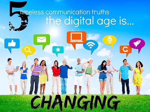 5 Timeless Communication Truths Changing