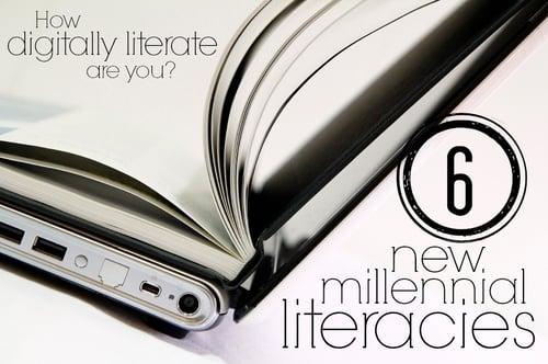 6 New Millennial Literacies