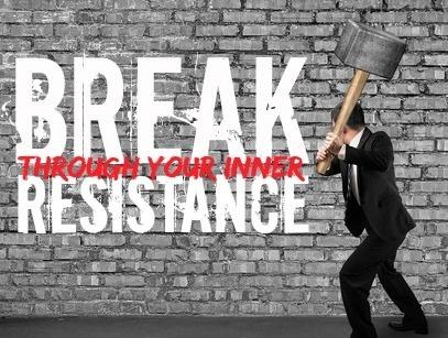 Break Through Your Inner Resistance