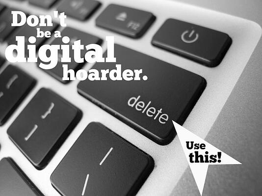 Don't Be A Digital Hoarder