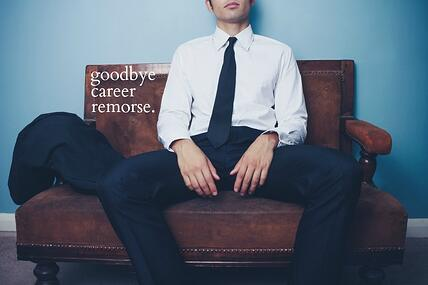 Goodbye Career Remorse