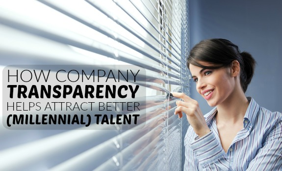 How Company Transparency Helps Attract Better Millennial Talent