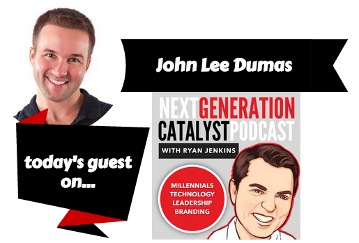 Next Generation Catalyst Podcast with John Lee Dumas