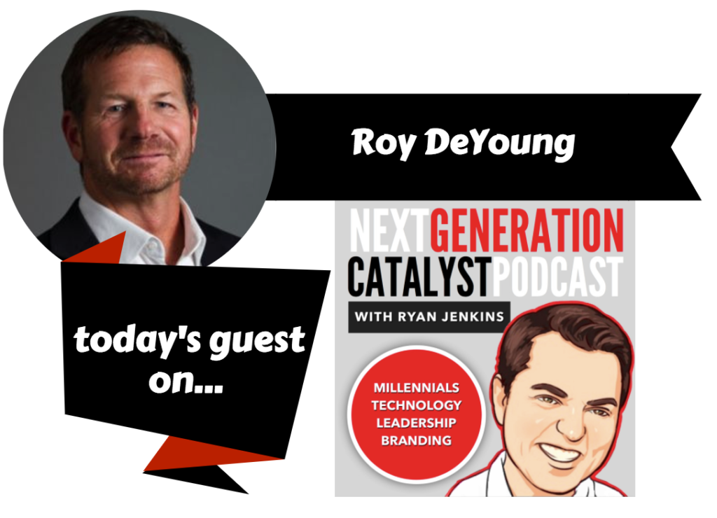 How Marketers (and Employers) Must Adapt to Generation Z with Roy DeYoung