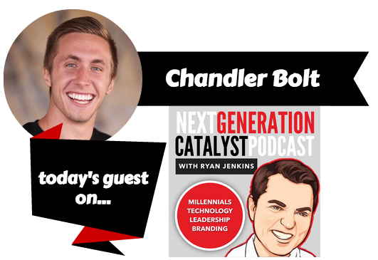 Next Generation Catalyst with Chandler Bolt