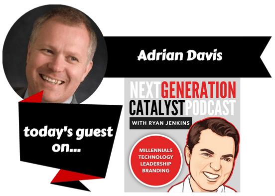 Ryan Jenkins' Next Generation Catalyst Podcast with Adrian Davis
