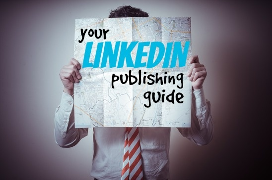 Your LinkedIn Publishing Guide