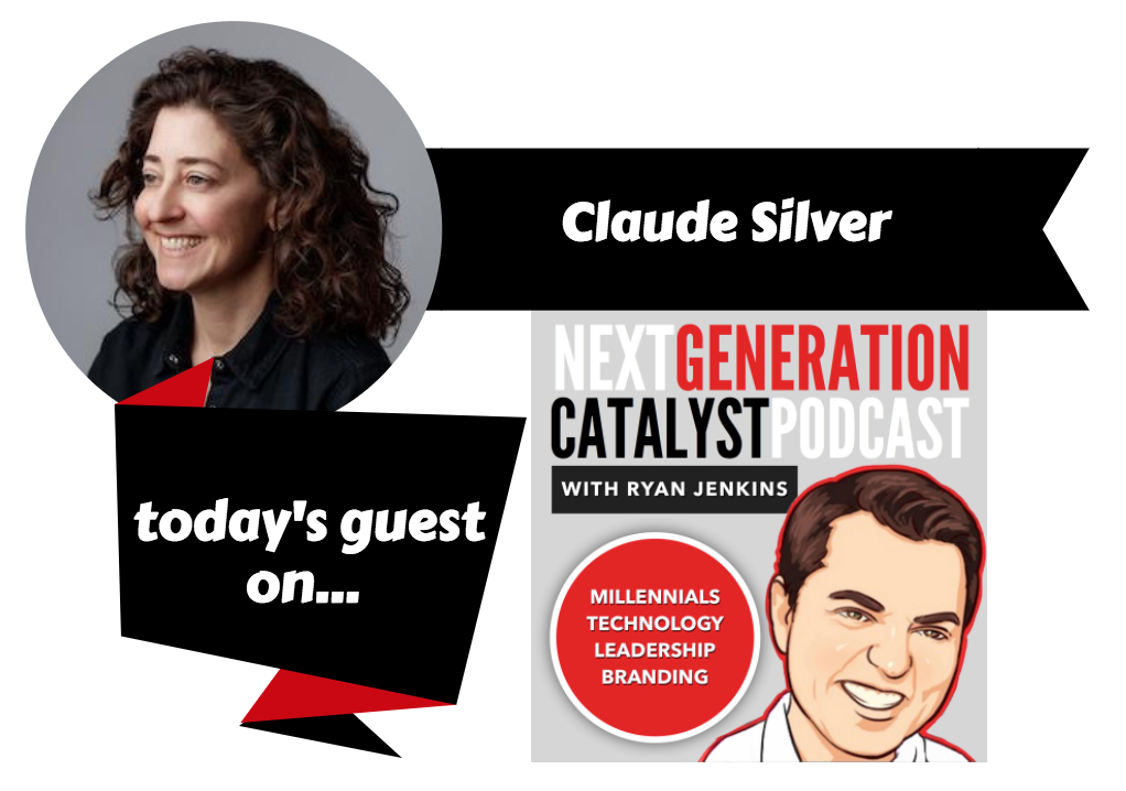 NGC #056_ Creating Company Heart to  Attract and Retain Next Generation Talent with Claude Silver [Podcast].png