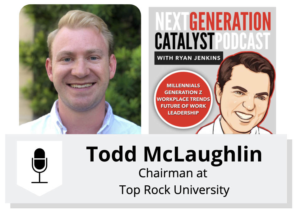 NGC117 - The New University for the New Normal with Todd McLaughlin, Chairman of Top Rock University