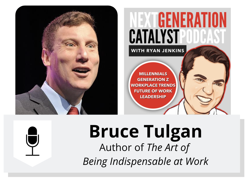 The Art of Being Indespensable at Work With Bruce Tulgan