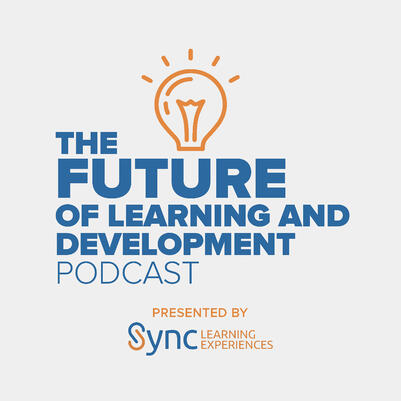 The Future of Learning and Development Podcast preseted by Sync Learning Experiences-1