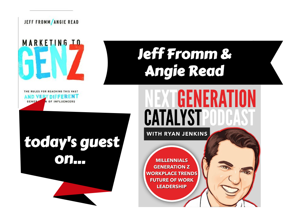 Understanding and Marketing to Generation Z with Angie Read and Jeff Fromm.png